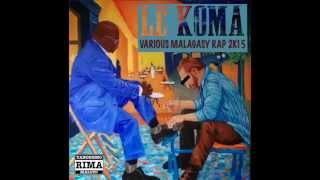 "EXTRAIT DE LA COMPILATION RAP MALAGASY 2015 ""LE KOMA Vol.01"" ( AUDIO - KOLOTSAINA MAINTY)"
