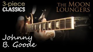 Johnny B. Goode Perfomed by the Moon Loungers