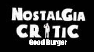 Nostalgia Critic: Good Burger