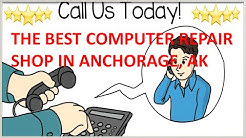 Computer Repair Anchorage AK | Call 907-202-4536 | Best Computer repair in Anchorage
