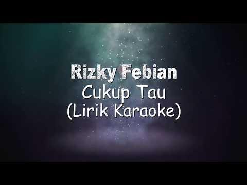 Rizky Febian-Cukup Tau | Music Lirik Karaoke