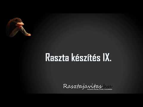 Raszta haj készítés IX. - Rasztajavitas.hu