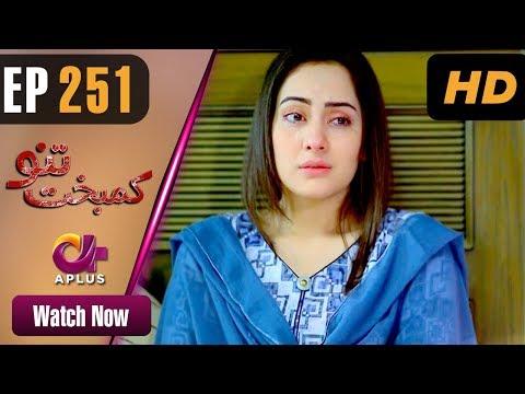 Kambakht Tanno - Episode 251 - Aplus ᴴᴰ Dramas