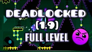 Geometry Dash [1.9] - Deadlocked - Full Level (2.0 Design)