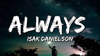 Isak Danielson - Always (Lyrics)