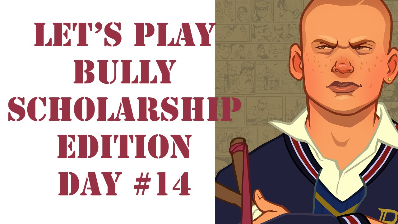 Let's Play Bully Scholarship Edition - Day 14