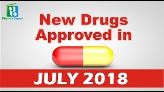 new drugs approved by fda in july 2018