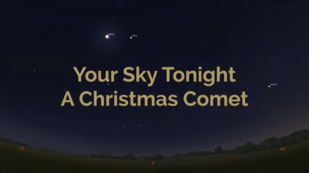 Christmas Comet.Your Sky Tonight A Christmas Comet