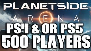 PS4 Planetside Arena Release? PS5 BATTLE ROYALE WITH 500 PLAYERS Details
