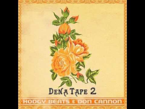 Hodgy Beats & Don Cannon - Dena Tape 2 (FULL MIXTAPE) (CDQ)