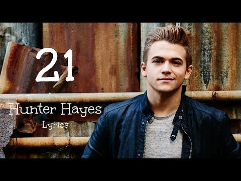 21 Lyrics - Hunter Hayes