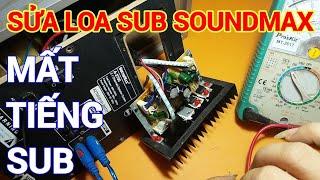 Loa SUB SoundMax bị mất tiếng sub và cách sửa