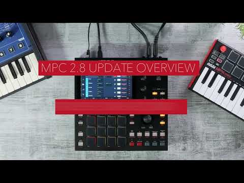 MPC Firmware Update 2.8 Overview