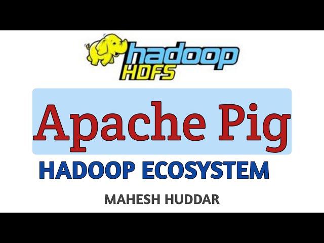 Apache Pig   Hadoop Ecosystem - Big Data Analytics Tutorial by Mahesh Huddar