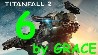 TITANFALL 2 gameplay ITA EP 6 CAUSA ED EFFETTO by GRACE