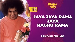 196 - Jaya Jaya Rama Jaya Raghu Rama | Radio Sai Bhajans