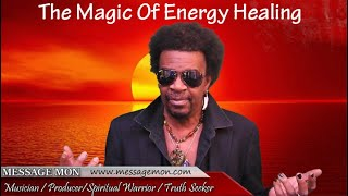 MESSAGE MON - Magic Of Energy Healing