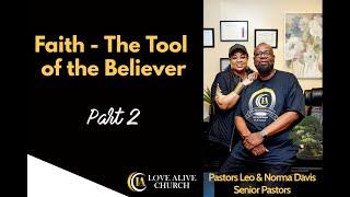 Faith - The Tool of the Believer - [Part 2] Pastor Leo Davis