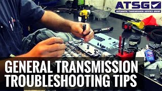 ATSG: General Transmission Troubleshooting Tips