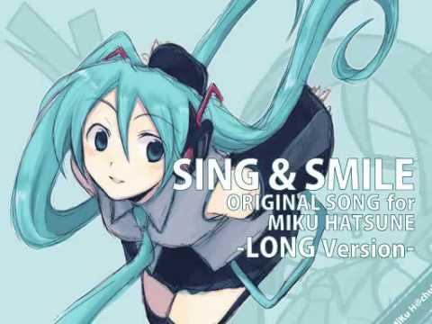 Sing and Smile Full Version  Original Song   Hatsune Miku