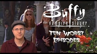 Ten Worst Episodes of Buffy the Vampire Slayer