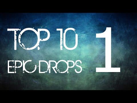 Top 10 Epic Drops