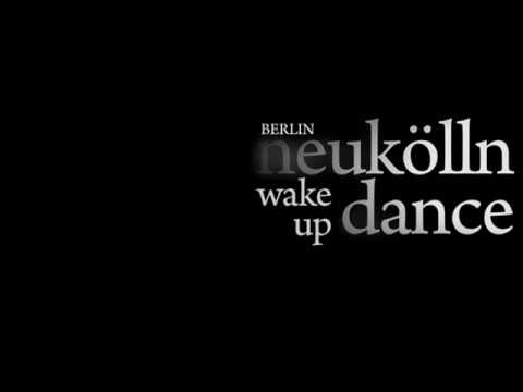 Neukolln Berlin Wake up Dance h264