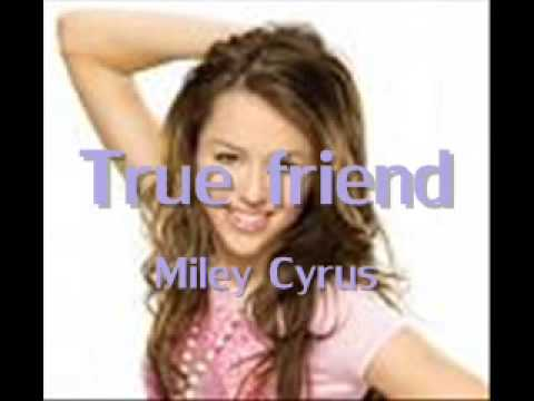 Miley Cyrus True Friend