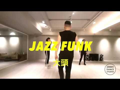 20180406 Jazz funk Choreographer by 大頭/Jimmy dance Studio
