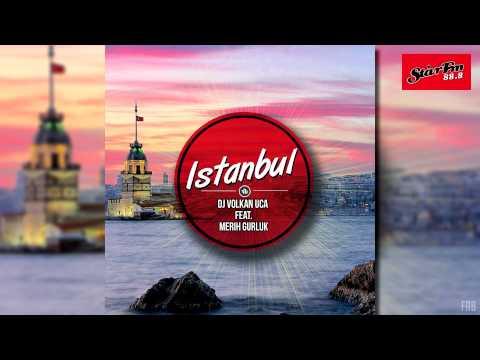 DJ Volkan UCA feat. Merih Gurluk - Istanbul (Radio Mix)