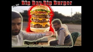 Big Day Big Burger || Talha Farooq ||