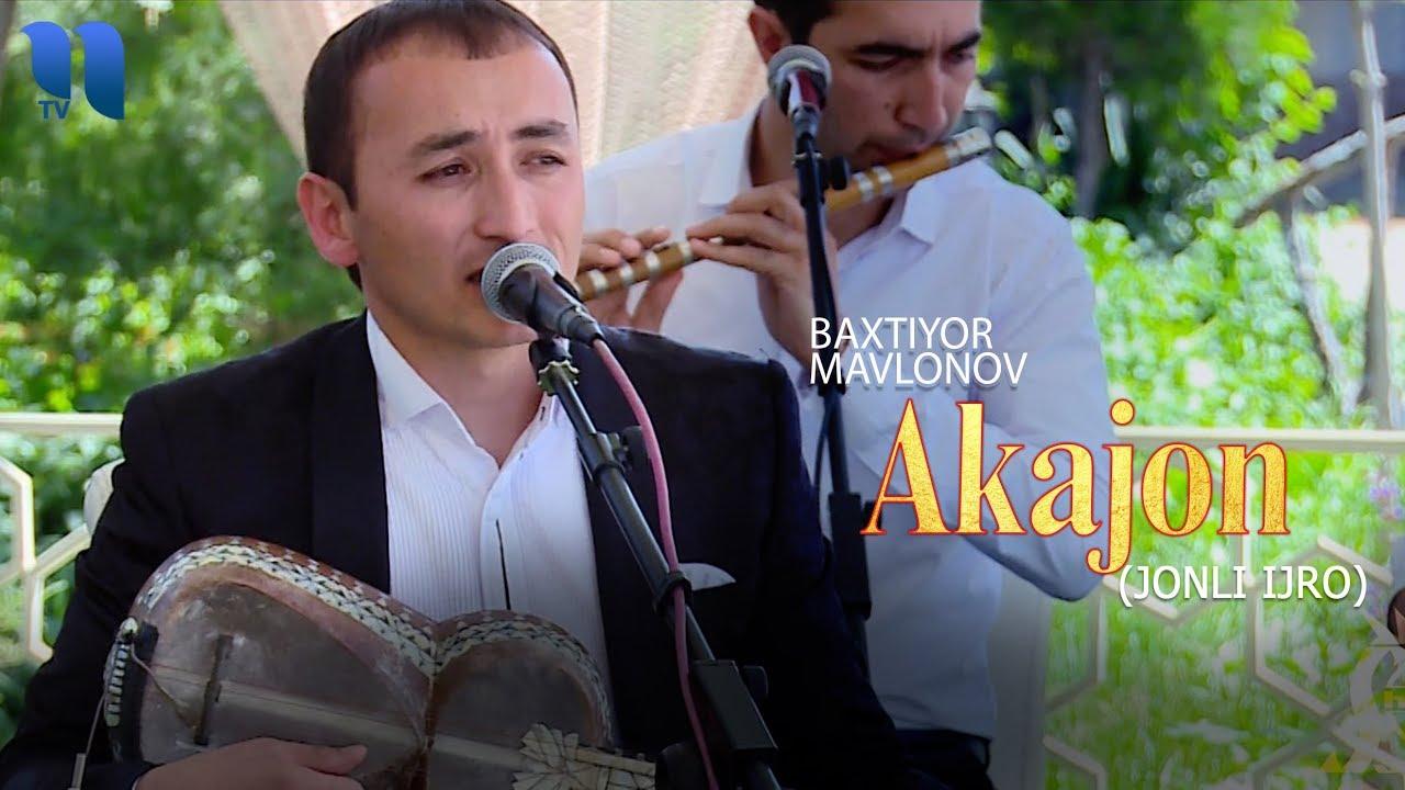 Baxtiyor Mavlonov - Akajon | Бахтиёр Мавлонов - Акажон (jonli ijro)