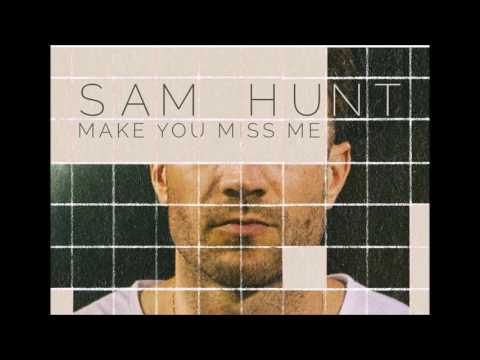 Sam Hunt - Make You Miss Me (Audio)