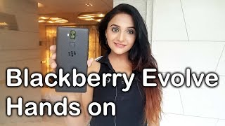 Blackberry Evolve Hands on review - Features, specs, camera test and price in india