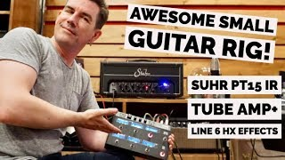AWESOME SMALL RIG - SUHR PT15IR with LINE 6 HELIX EFFECTS!
