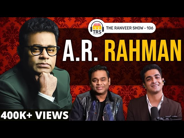 @A. R. Rahman Opens Up Like Never Before | The Ranveer Show 106