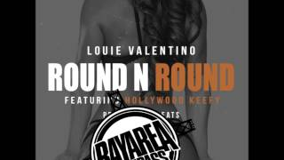 Louie Valentino ft. Hollywood Keefy - Round N Round [BayAreaCompass]