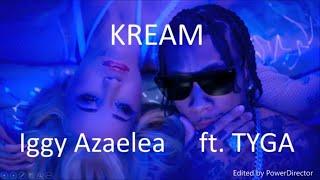 Iggy Azalea - Kream ft. Tyga (LYRICS)