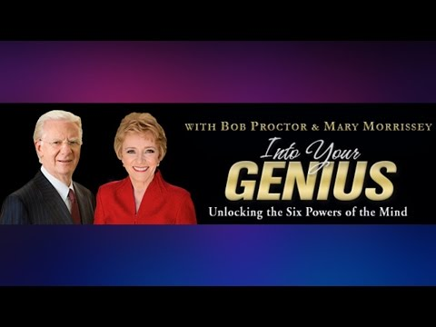 Into Your Genius With Bob Proctor and  Mary Morrissey