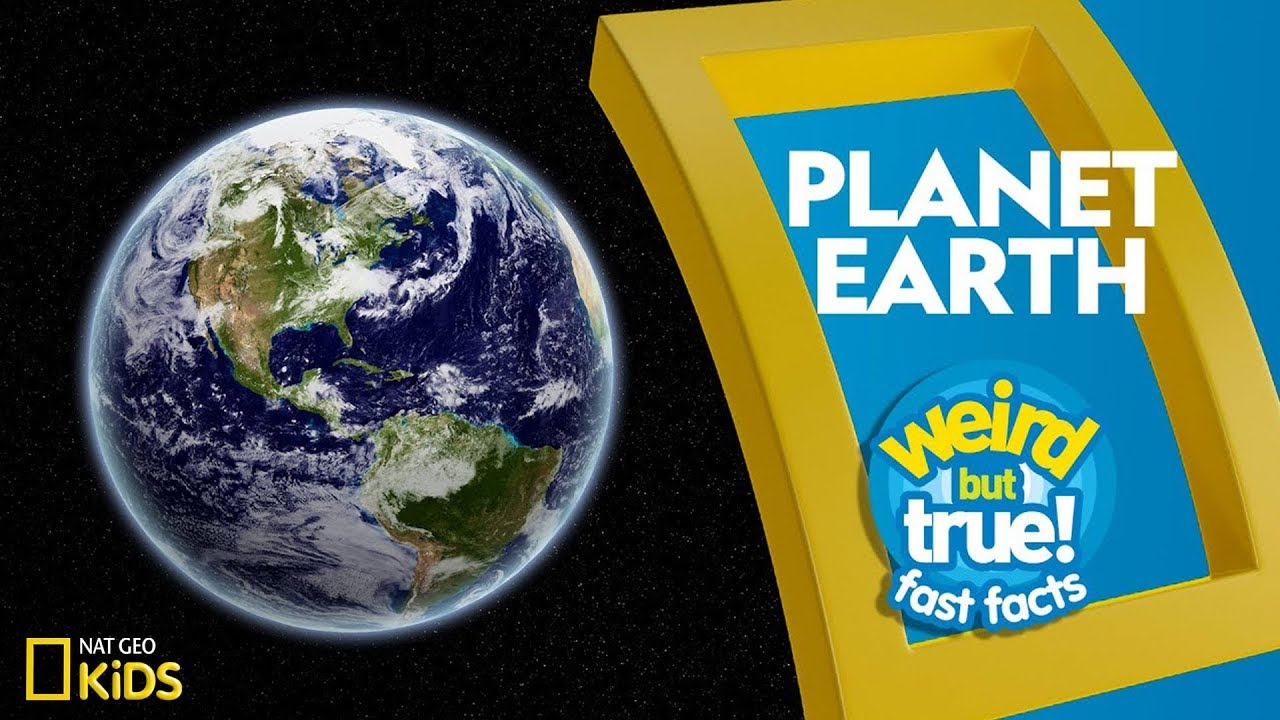 Planet Earth | Weird But True!—Fast Facts