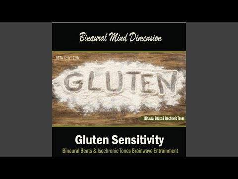 Gluten Sensitivity: (Binaural Beats & Isochronic Tones)