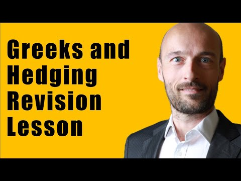 The Option Greeks and Hedging - Revision Lecture