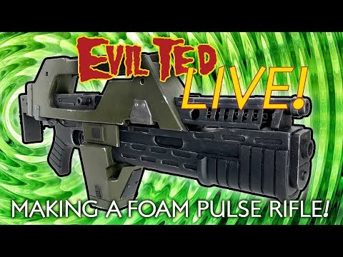 Evil Ted Live: Making a Foam Pulse Rifle