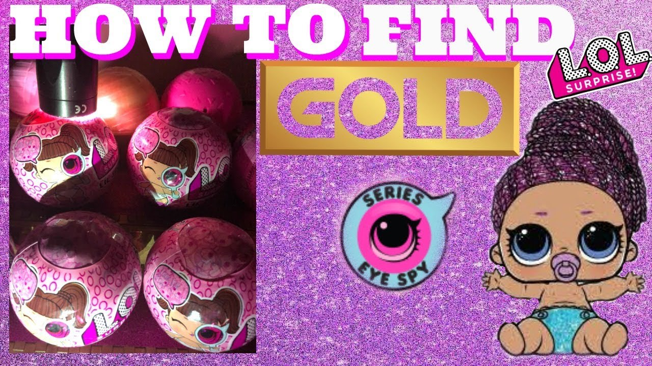 How To Find Gold Lol Surprise Eye Spy Lil Sisters Hack And