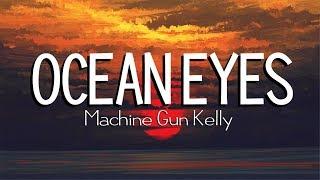 Ocean Eyes - covered by Machine Gun Kelly (Lyrics)