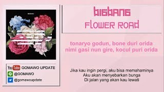 Easy Lyric BIGBANG - FLOWER ROAD by GOMAWO [Indo Sub]
