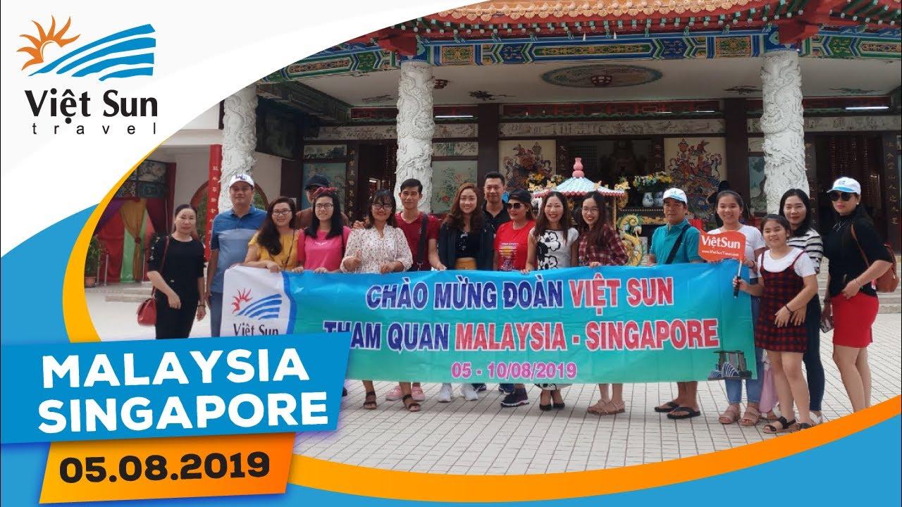 Du lịch Malaysia – Singapore | Viet Sun Travel | Kỉ niệm đoàn tour 05/08/2019
