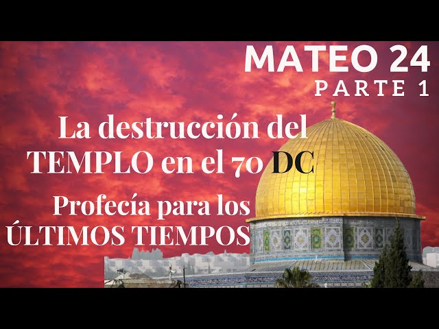 Mateo capítulo 24 - parte 1 - Dr. Baruch Korman