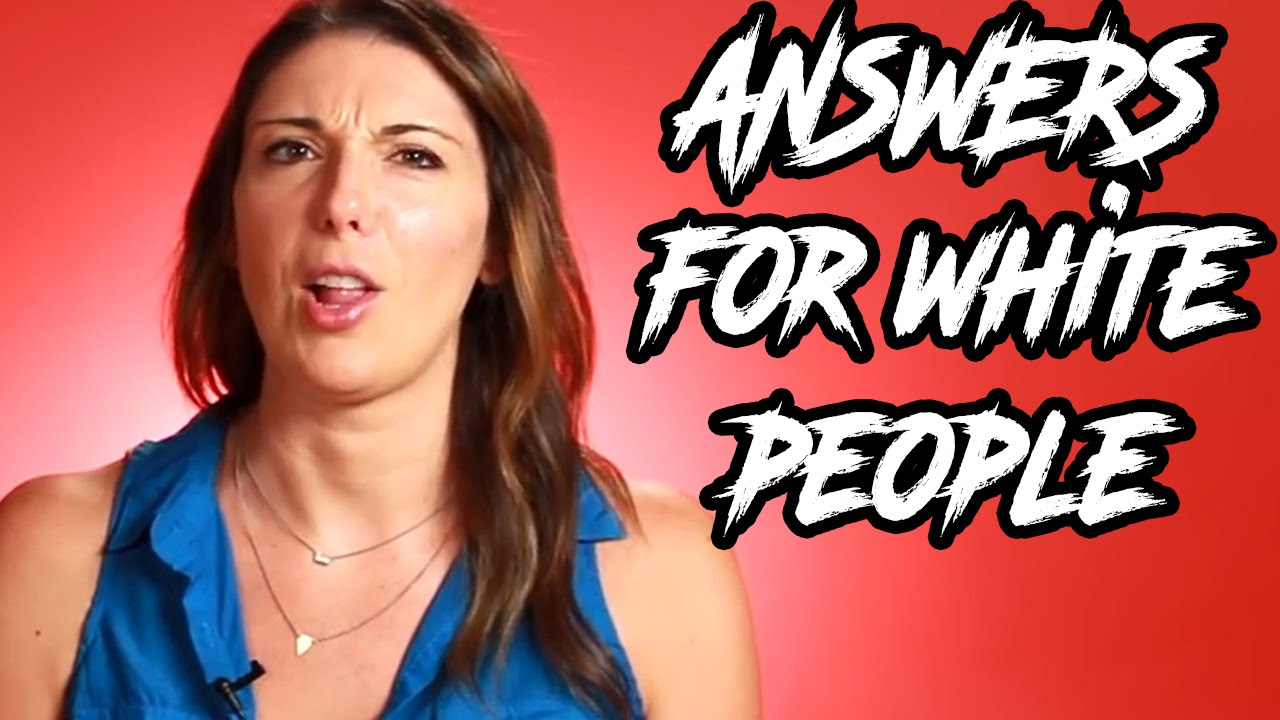 ANSWERS FOR WHITE PEOPLE! - YouTube