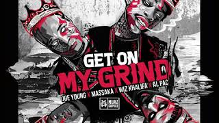 Massaka & Joe Young ft. Wiz Khalifa & Al Pac - Get on my Grind (Prod. by Dame Grease)